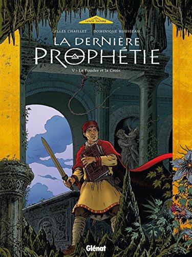 La Dernière Prophétie - Tome 05 : La Foudre et la Croix