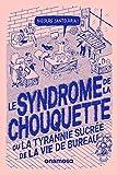 Le syndrome de la chouquette - Ou la tyrannie sucrée de la vie de bureau