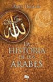La historia de los árabes (B DE BOLSILLO)