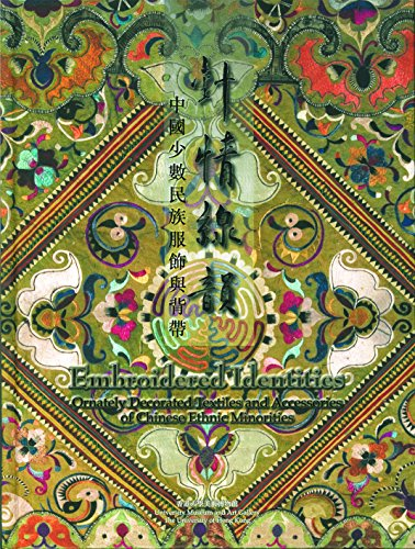 Embroidered Identities - Ornately Decorated Textiles and Accessories of Chinese Ethnic ()