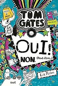 Tom Gates, tome 8 : Oui ! Non (peut-être) par Liz Pichon