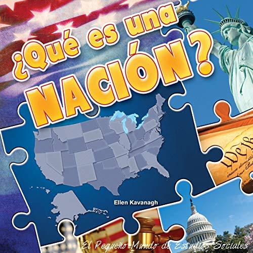 Que es una nacion? / What is a Nation? (El Pequeño Mundo De Estudios Sociales (Little World Social Studies)) por Ellen Kavanagh