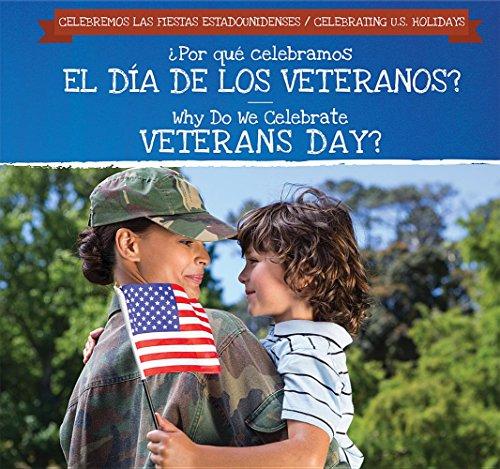 ¿Por qué celebramos El Día De Los Veteranos? / Why Do We Celebrate Veterans Day? (Celebremos Las Fiestas Estadounidenses / Celebrating U.S. Holidays) por Grace Houser