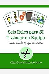 Seis Roles para SI Trabajar en Equipo: Dinámica de grupo recortable: 5 (Dinámicas de Grupo Recortables) Tapa blanda