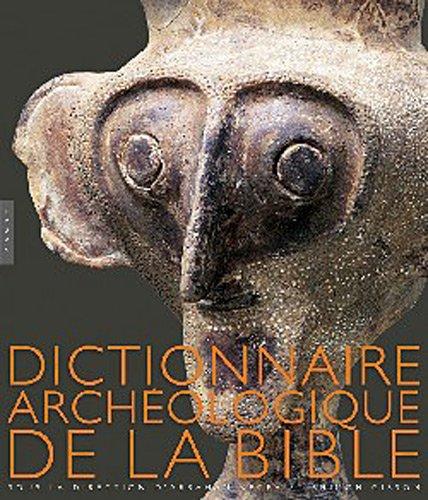 Dictionnaire archéologique de la Bible