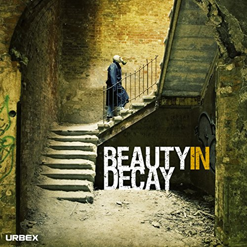 Beauty in Decay: The Art of Urban Exploration: Urbex por Patrick Potter