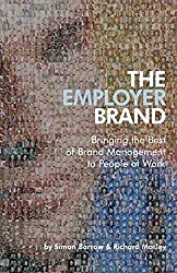 The Employer Brand ®: Bringing the Best of Brand Management to People at Work