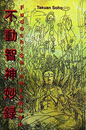 Fudochi Shin Myoroku: The Mysterious Record of Immovable Wisdom por Takuan Soho