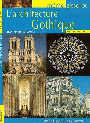 L'architecture gothique - mémo par Jean-Marie Guillouët