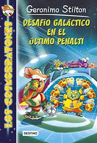 Desafío galáctico en el último penalti: Cosmorratones 4 (Los Cosmorratones nº 1) por Geronimo Stilton