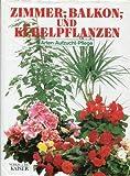 Zimmerpflanzen, Balkonpflanzen und Kübelpflanzen