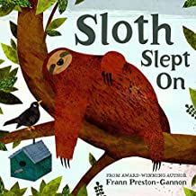 Sloth Slept on by Frann Preston-Gannon (October 16,2014)
