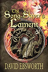 The Song-Sayer's Lament: A Novel of Sixth-Century Britain