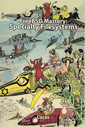 FreeBSD Mastery: Specialty Filesystems: Volume 8 (IT Mastery) por Michael W Lucas