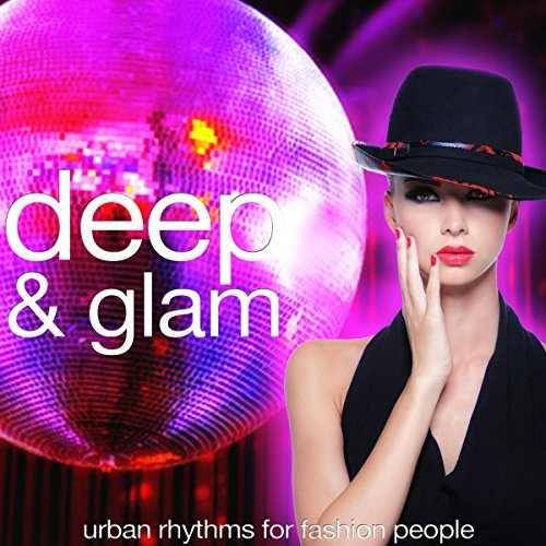 Deep & Glam (Urban Rhythms for Fashion People)