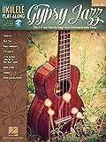 Ukulele Play-Along Volume 39: Gypsy Jazz (Book & Online Audio): Noten, Play-Along, Download für Ukulele (Hal Leonard Ukulele Play-along, Band 39)