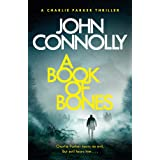 A Book of Bones: A Charlie Parker Thriller: 17. From the No. 1 Bestselling Author of THE WOMAN IN THE WOODS