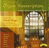 The World of Organ Transcriptions / The Organ of Gloucester Cathedral