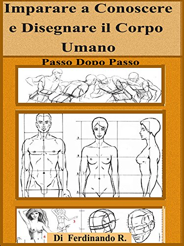 Imparare a conoscere e disegnare il corpo umano: passo dopo passo