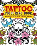 Tattoo Colouring Book: A Fantastic Selection of Exciting Imagery by Arcturus Publishing (Illustrated, 30 Sep 2013) Paperback