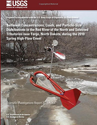 Sediment Concentrations, Loads, and Particle-Size Distributions in the Red River of the North and Selected Tributaries near Fargo, North Dakota, during the 2010 Spring High-Flow Event por U.S. Department of the Interior