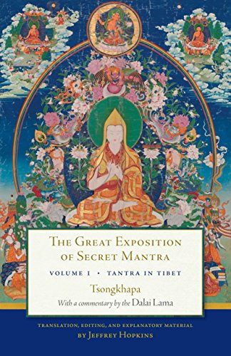 The Great Exposition of Secret Mantra, Volume One: Tantra in ...