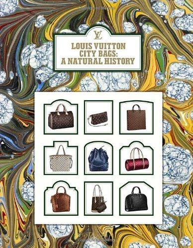 Louis Vuitton: City Bags by Marc Jacobs, Florence Muller (2013) Hardcover - Louis Vuitton City Bag