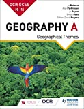 OCR GCSE (9–1) Geography A: Geographical Themes (GCSE Geography for OCR A)