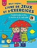 J'apprends à lire, à écrire et à calculer : 5-7 ans, 3e maternelle/1re primaire, Maternelle Grande Section/CP