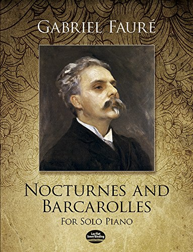Nocturnes And Barcarolles -For Solo Piano- (Twenty-four pieces. Authoritative French editions.): Noten für Klavier (Dover Music for Piano)