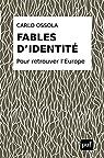Fables d'identité : Pour retrouver l'Europe