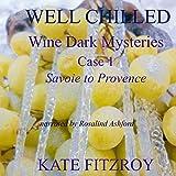 Well Chilled, Case 1: Savoie to Provence (Wine Dark Mysteries)