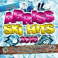"""Abriss Ski Hits 2018 - Die XXL Apres Ski Schlager Discofox Hits bis zum Karneval und Fasching 2019 - inkl. Partyhit """"Auffe aufn Berg"""" [Explicit]"""