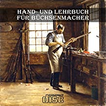 Praktisches Hand- und Lehrbuch für Büchsenmacher Waffenschmied als PDF auf CD