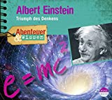 Abenteuer & Wissen: Albert Einstein. Triumph des Denkens - Berit Hempel