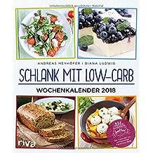 Schlank mit Low-Carb – Wochenkalender 2018: Wandkalender