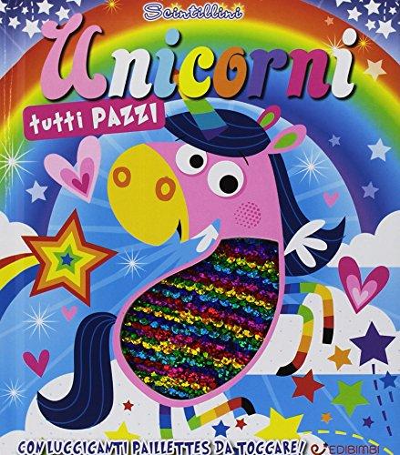 Unicorni tutti pazzi. Scintillini