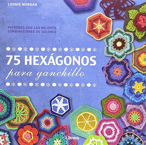 75 Hexagonos para Ganchillo por Leonie Morgan