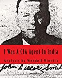 I Was A CIA Agent In India