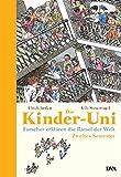Die Kinder-Uni - Zweites Semester: Forscher erklären die Rätsel der Welt