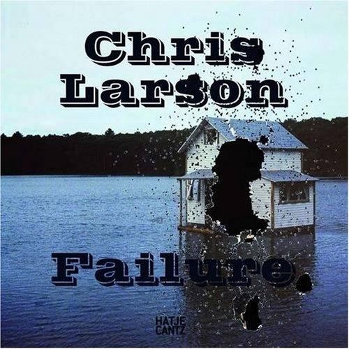 Chris Larson: Failure