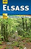 Elsass Wanderführer Michael Müller Verlag: 39 Touren mit GPS-kartierten Routen und praktischen Reisetipps (MM-Wandern) (German Edition)