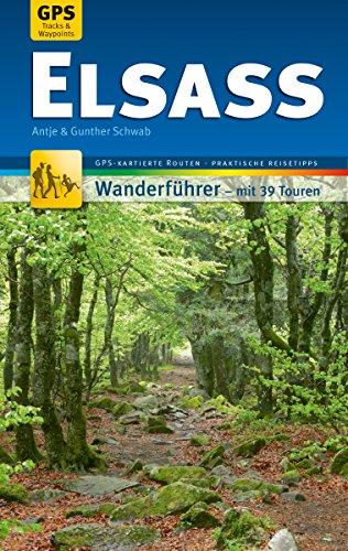 Elsass Wanderführer Michael Müller Verlag: 39 Touren mit GPS-kartierten Routen und praktischen Reisetipps (MM-Wandern)