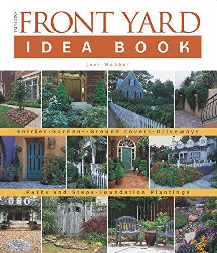 Tauntons Front Yard Idea Book Pb (Taunton Home Idea Books)