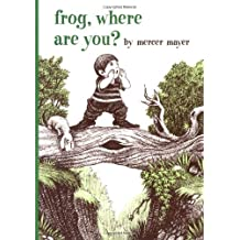 Frog, Where Are You? (A Boy, a Dog, and a Frog)