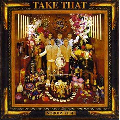 Nobody Else by TAKE THAT (2006-11-27)