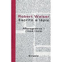 Escrito a lápiz. Microgramas I: (1924-1925) (Libros del Tiempo)