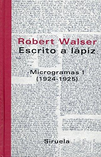 Escrito a lápiz. Microgramas I: (1924-1925) (Libros del Tiempo) por Robert Walser