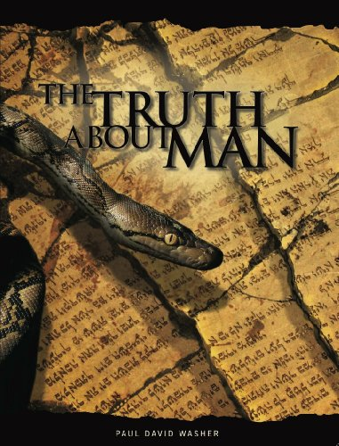 The Truth About Man - Biblical study of the Doctrine of Man
