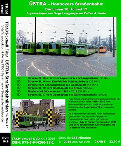 Preisvergleich Produktbild ÜSTRA – Hannovers Straßenbahn: Die Linien 10, 16 und 17: Doku mit Aufnahmen von 1988 bis 2016